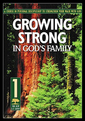 Image for Growing Strong in God's Family: A Course in Personal Discipleship to Strengthen Your Walk With God (The Revised 2:7 Series)