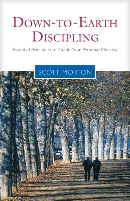 Image for Down-to-Earth Discipling: Essential Principles to Guide Your Personal Ministry (Living the Questions)