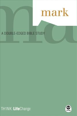Image for TH1NK: LifeChange Mark: A Double-Edged Bible Study (TH1NK LifeChange)