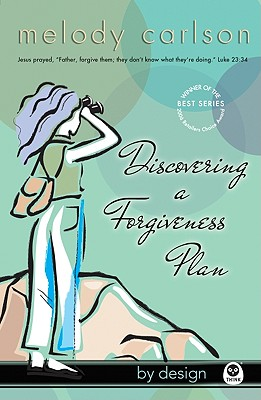 Discovering A Forgiveness Plan, MELODY CARLSON