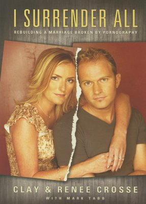 Image for I Surrender All: Rebuilding A Marriage Broken By Pornography