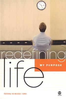 Image for Redefining Life: Purpose: My Purpose