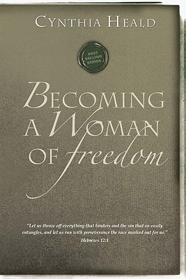 Image for Becoming a Woman of Freedom (Bible Studies: Becoming a Woman)