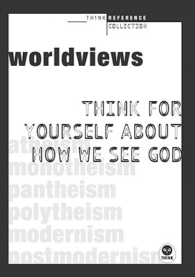 Image for Worldviews: Think for Yourself About How You See God