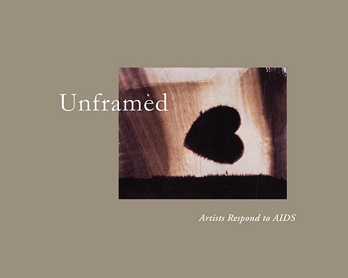 Image for Unframed:  Artists Respond To AIDS