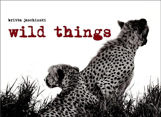 Wild Things, Jaschinski, Britta
