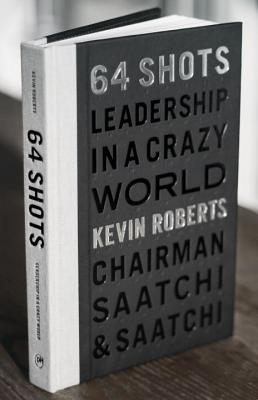 Image for 64 Shots: Leadership in a Crazy World