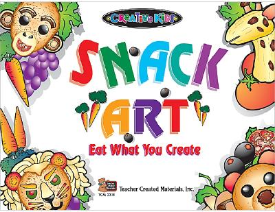 Image for Creative Kids Snack Art: Eat What You Make
