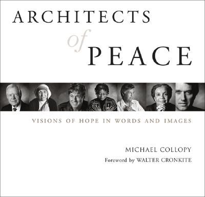 Image for ARCHITECTS OF PEACE : VISIONS OF HOPE IN WORDS AND IMAGES CRONKITE, WALTER (FORWARD)