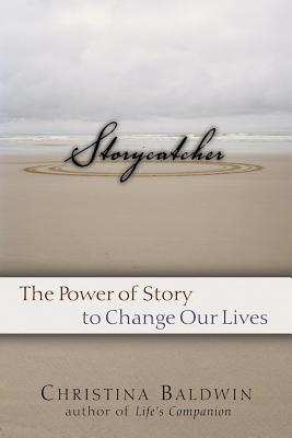 Image for Storycatcher: Making Sense of Our Lives through the Power and Practice of Story