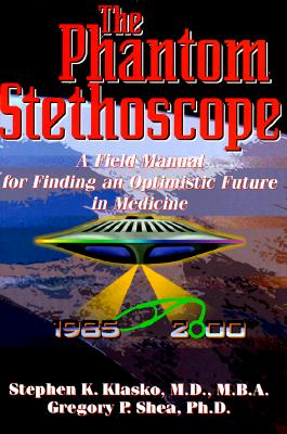 Image for The Phantom Stethoscope: A Field Manual for Finding an Optimistic Future in Medicine