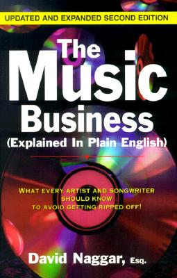 Image for The Music Business (Explained In Plain English): What Every Artist And Songwriter Should Know To Avoid Getting Ripped Off!