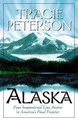 Image for Alaska: Four Inspirational Love Stories from America's Final Frontier