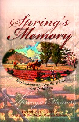 Image for SPRING'S MEMORY FOUR INSPIRATIONAL NOVELLAS OF LOVE IN THE SPRINGTIME