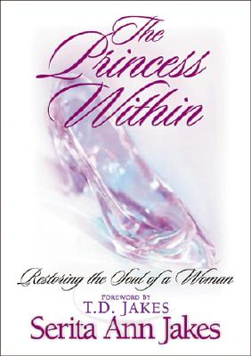 Image for The Princess Within: Restoring the Soul of a Woman