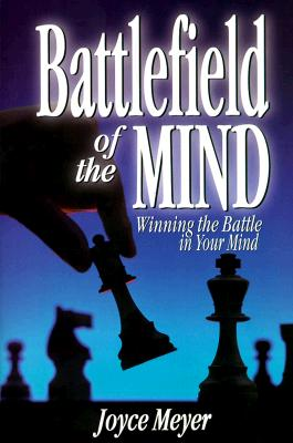 Image for Battlefield of the Mind: How to Win the War in Your Mind
