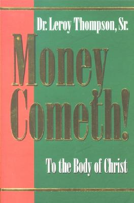 Image for Money Cometh: To the Body of Christ
