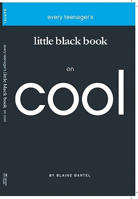 Every Teenager's Little Black Book on Cool, Blaine Bartel