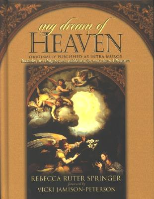 Image for My Dream of Heaven: A Nineteenth Century Spiritual Classic (Originally Known as Intra Muros)