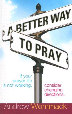Image for A Better Way to Pray