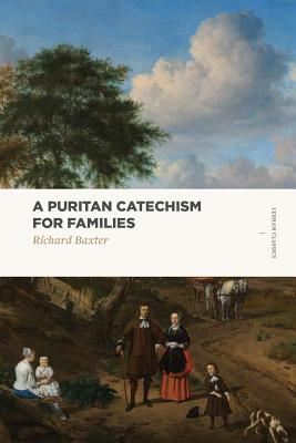 Image for A Puritan Catechism for Families (Lexham Classics)