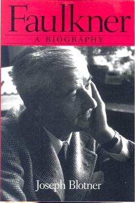 Faulkner: A Biography (Southern Icons), Blotner, Joseph