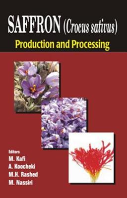Saffron (Crocus sativus): Production and Processing, Kafi, M et al.