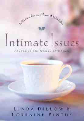 Image for Intimate Issues : Conversations Woman to Woman : 21 Questions Christian Women Ask About Sex