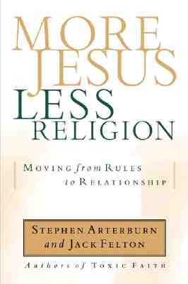"Image for ""More Jesus, Less Religion: Moving from Rules to Relationship"""