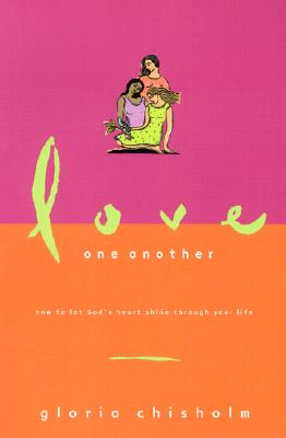 Image for Love One Another: How to Let God's Heart Shine Through Your Life