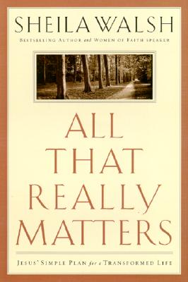 Image for All That Really Matters: Jesus' Simple Plan for a Transformed Life