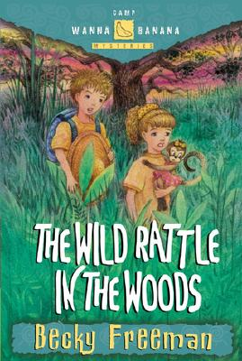 Image for The Wild Rattle in the Woods (Camp Wanna Bannana)