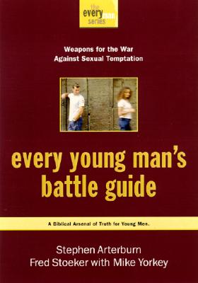 Image for Every Young Man's Battle Guide: Weapons for the War Against Sexual Temptation (Every Man Series)