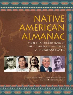 Image for Native American Almanac: More Than 50,000 Years of the Cultures and Histories of Indigenous Peoples