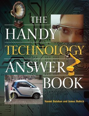 The Handy Technology Answer Book (The Handy Answer Book Series), Balaban, Naomi; Bobick, James