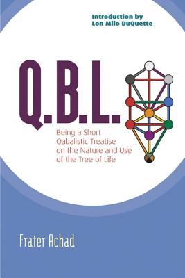 Image for Q.B.L.: Being a Qabalistic Treatise on the Nature and Use of the Tree of Life