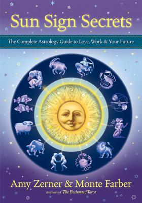 Image for SUN SIGN SECRETS THE COMPLETE ASTROLOGY GUIDE TO LOVE, WORK AND YOUR FUTURE