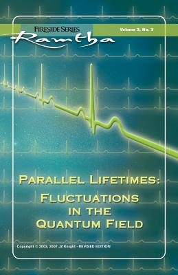 Image for Parallel Lifetimes: Fluctuations in the Quantum Field (Fireside Series, Vol. 3, No. 3) (Fireside (New Leaf/Jzk))