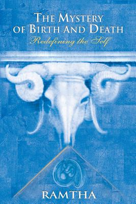 Image for The Mystery of Birth and Death: Redefining the Self