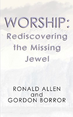 Image for Worship: Rediscovering the Missing Jewel