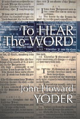 To Hear the Word, John Howard Yoder
