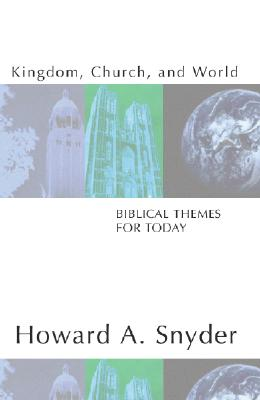 Image for Kingdom, Church, and World: Biblical Themes for Today: