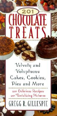Image for 201 Chocolate Treats : Velvety and Voluptuous Cakes, Cookies, Pies and More
