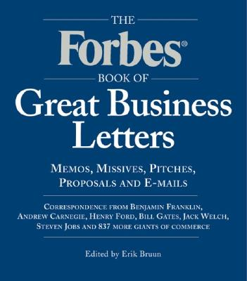 Image for The Forbes Book of Great Business Letters: Memos, Missives, Pitches, Proposals and E-Mails
