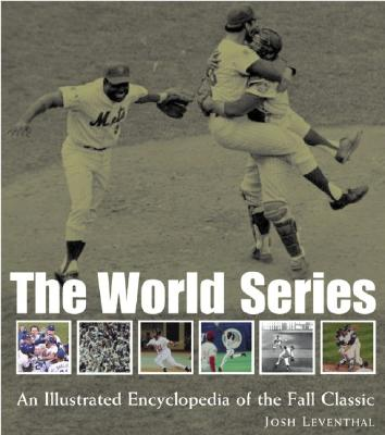WORLD SERIES : AN ILLUSTRATED ENCYCLOPED, JOSH LEVENTHAL