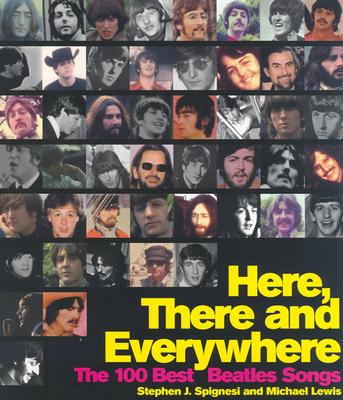 Image for Here, There, and Everywhere: The 100 Best Beatles Songs