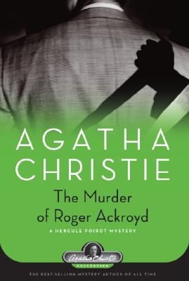 The Murder of Roger Ackroyd: A Hercule Poirot Mystery (Hercule Poirot Mysteries), Christie, Agatha