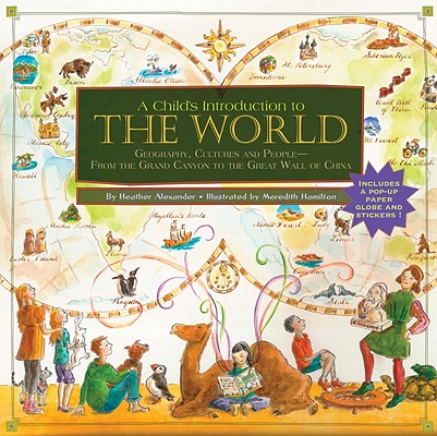 Image for Child's Introduction to the World: Geography, Cultures, and People--From the Gra
