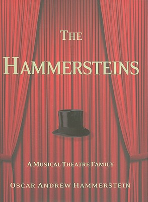 The Hammersteins: A Musical Theatre Family, Oscar Andrew Hammerstein