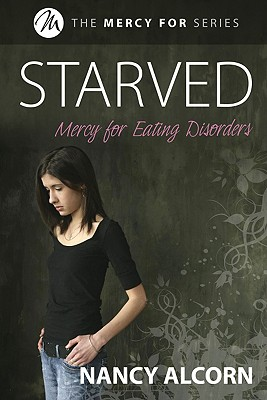 Image for Starved: Mercy for Eating Disorders